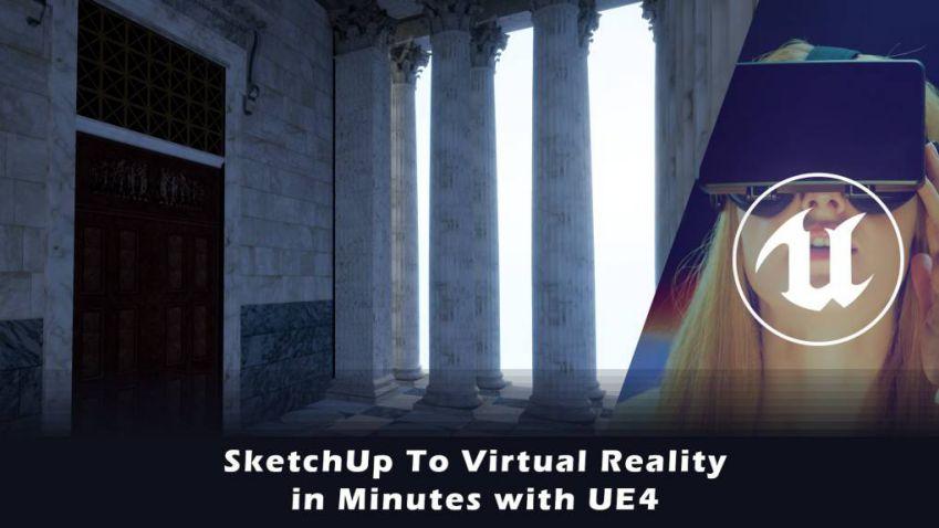 آموزش ساخت واقعیت مجازی از صحنه SketchUp در Unreal Engine